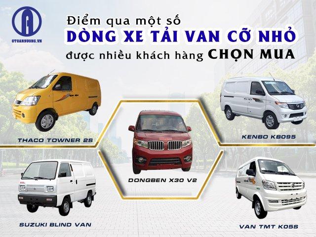 Điểm qua một số dòng xe tải van cỡ nhỏ được nhiều khách hàng chọn mua