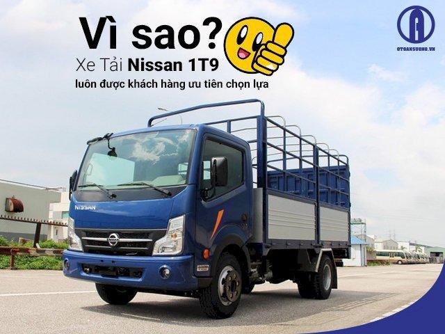 Vì sao xe tải Nissan 1t9 luôn được khách hàng ưu tiên chọn lựa?